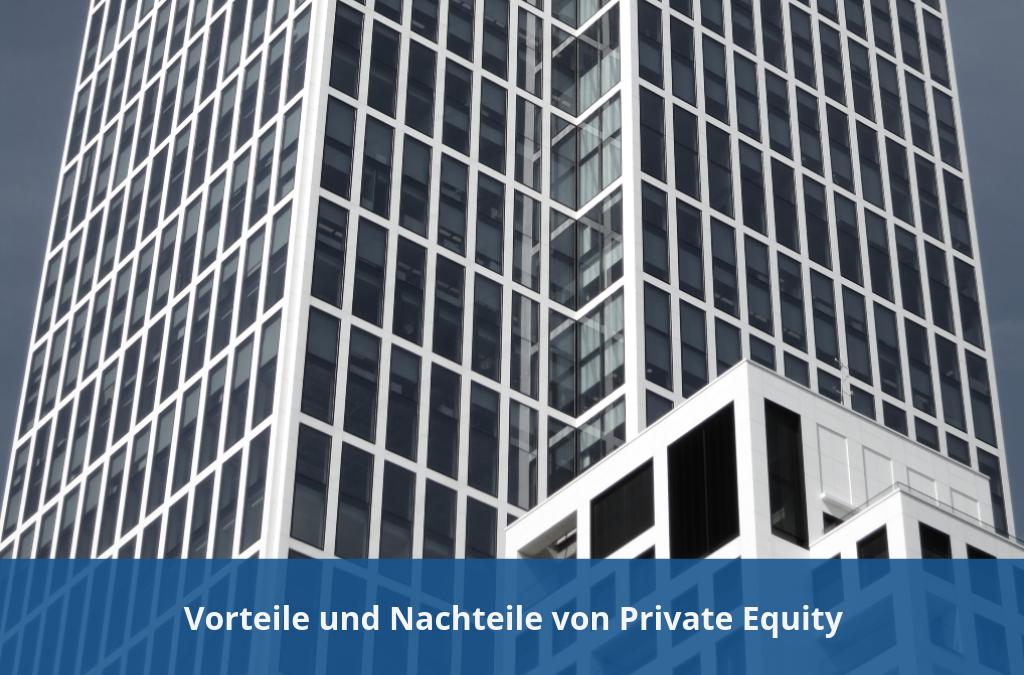 Private Equity - Vorteile und Nachteile von Private Equity