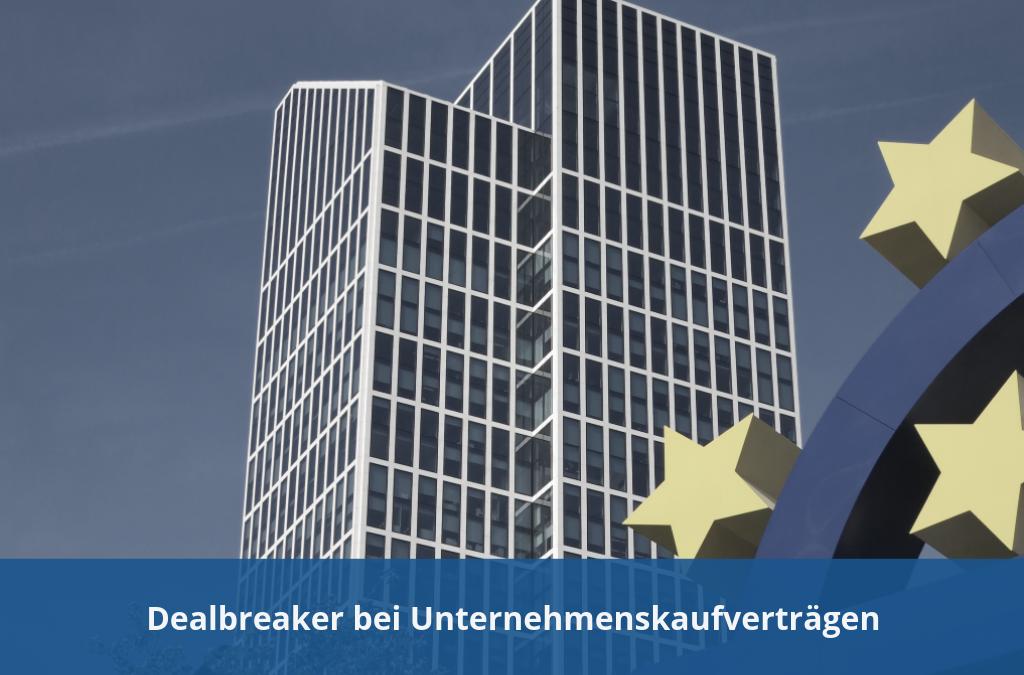 Unternehmensverkauf - Dealbreaker bei Unternehmesnskaufverträgen